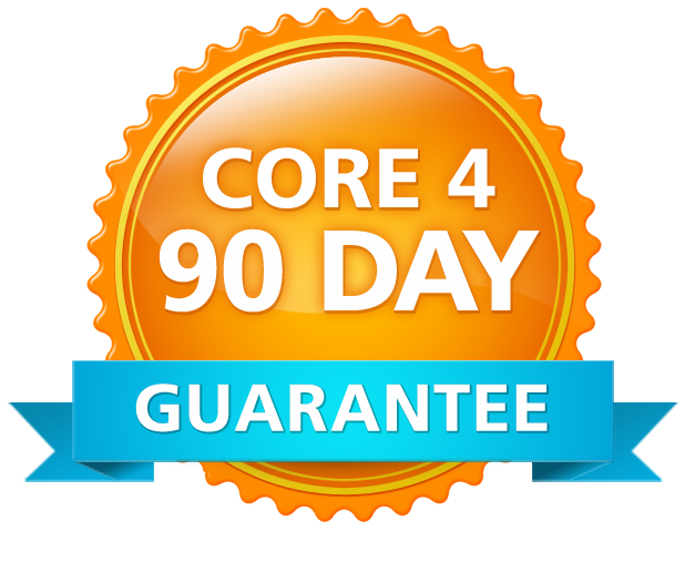 Core 4 Solutions 90 Day Guarantee